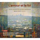 Messiaen - Messiaen : L'Amour et la foi, oeuvres vocales