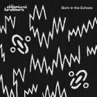 Born in the echoes - The Chemical Brothers
