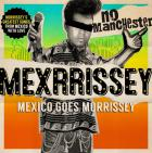 No Manchester : Mexico goes Morrissey
