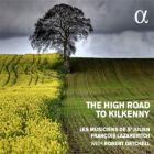 The high road to Kilkenny - Chants et danses gaéliques des 17e et 18e siècles
