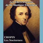 Les chefs-d'oeuvre de la musique classique - CHOPIN - Les Nocturnes