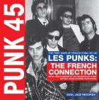 Punk 45 : les Punks - the French Connection | Marie Et Les Garçons