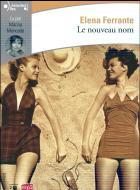nouveau nom (Le) | Ferrante, Elena. Auteur