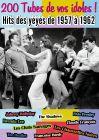 200 Tubes de vos idoles ! : Hits des yéyés de 1957 à 1962