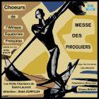 Messe des Piroguiers et Chœurs de l'Afrique Équatoriale
