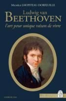 Ludwig van beethoven - l'art pour unique raison de vivre