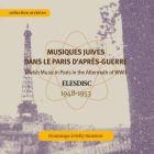 Musiques juives dans le Paris d'après-guerre - Elesdisc 1948-1953