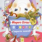 Weepers Circus chante n'importe nawak ! |