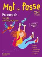 Mot de passe - français - cm1 - guide pédagogique (édition 2017)