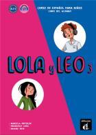 Lola y leo t.3 - espagnol - a2.1 - livre de l'élève