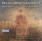 Santucci - Pellegrino Santucci : oeuvres sacrées. Nuzzolli, Hernandez, Quero, Boschi, Bocedi, Monari.