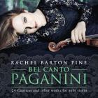 Paganini - bel canto, 24 caprices et autres oeuvres pour violon seul. Barton-Pine.