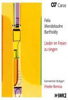 Mendelssohn-Bartholdy - Mendelssohn : lieder im greien zu singen. Bernius.