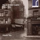 Saint-Saëns - Ravel, Saint-Saëns : trios pour piano. Fidelio.