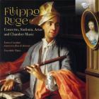 Ruge - Filippo Ruge : concertos, sinfonias, arias et musique de chambre. Ensemble Flatus, Casularo.