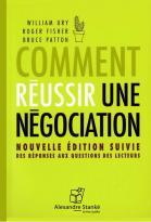 Comment réussir une négociation - nouvelle édition suivie des réponses aux questions des lecteurs