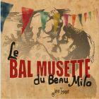 Le Bal Musette Du Beau Milo