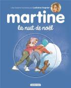 Les plus belles histoires de martine - martine la nuit de noël (édition 2017)