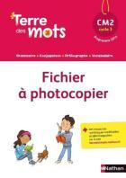 Terre des mots - français - fichier à photocopier - cm2 - programme 2016