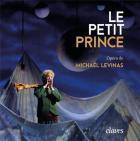 Le petit prince : Opéra de Mickaël Levinas