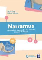 Narramus - ms - gs - apprendre à comprendre et à raconter (édition 2017)