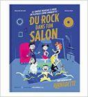 Du rock dans ton salon - la comédie musicale rock et drôle à jouer en playback!