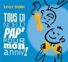 Tous en noeud pap' pour mon anniv ! | Stubbe, Xavier. Musicien