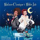 Madame Classique & Mister Jazz |