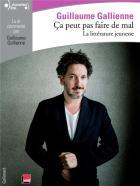 Ça peut pas faire de mal ! la littérature jeunesse | Guillaume Gallienne (1972-....). Auteur