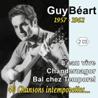 Guy Béart - 1957 - 1962 : 40 chansons intemporelles...