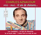 Charles Aznavour - 1952 - 1962 : 10 ans de chansons...