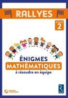 Rallyes - énigmes mathématiques à résoudre en équipe - cycle 2 (édition 2018)