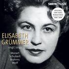 Elisabeth Grümmer chante Mozart, Schubert, Brahms & Wolf