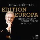 Ludwig Güttler Edition Europa : a continent united by music.