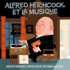 Alfred Hitchcock et la musique   Hitchcock, Alfred. Réalisateur