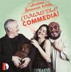 Commedia! commedia! : musique de la renaissance et du baroque italien
