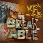 Unbreakable : Alborosie Meets the Wailers united