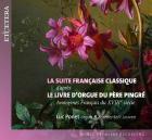 La suite française classique d'après le livre d'orgue du Père Pingré