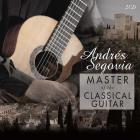 Andres Segovia master of the classical guitar