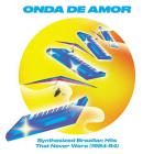 Onda de amor : synthesized brazilian hits that never were |