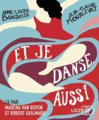 Et je danse, aussi | Anne-Laure Bondoux (1971-....). Auteur