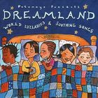 Dreamland - world lullabies & soothing songs