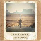 Runaway | Passenger - pseud. chanteur