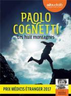 Les huit montagnes : roman | Paolo Cognetti (1978-....). Auteur