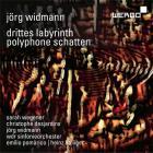 Jörg Widmann : drittes labyrinth - polyphone schatten