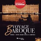 Voyage baroque - Volume 1 France : entre Grand Siècle et Lumières