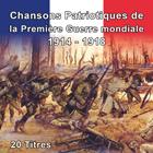 Chansons Patriotiques de la Première Guerre mondiale 1914 - 1918