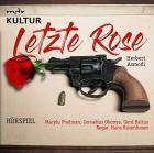 Letzte rose (kriminal hörspiel MDR)