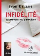 Infidélité - la prévenir ou y survivre