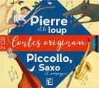 Pierre et le Loup - Piccollo, Saxo et compagnie